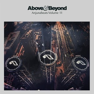 Anjunabeats Vol. 11 – mixed by Above & Beyond