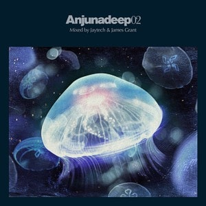 Anjunadeep 02 – mixed by Jaytech & James Grant