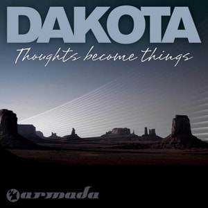 Dakota – Thoughts become things