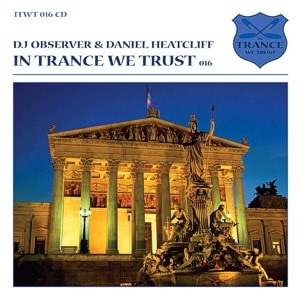 In Trance We Trust 016 – mixed by DJ Observer & Daniel Heatcliff
