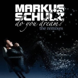Markus Schulz – Do you dream – The Remixes