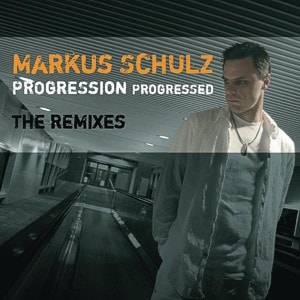 Markus Schulz – Progression progressed – The Remixes