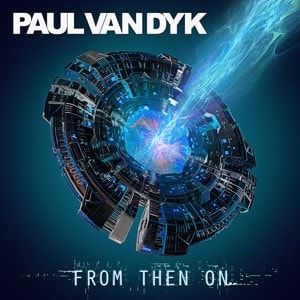 Paul van Dyk – From then on