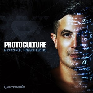 Protoculture – Music is more than mathematics