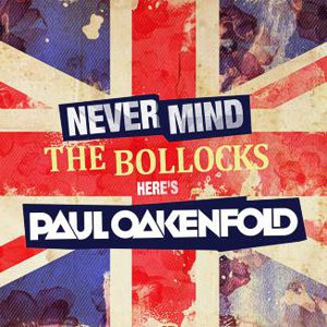 Never mind the bollocks – here is Paul Oakenfold